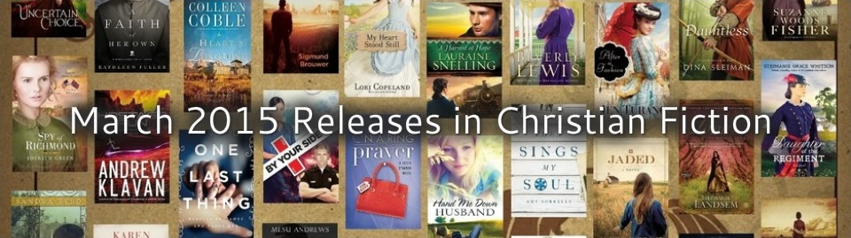March 2015 Releases in Christian Fiction
