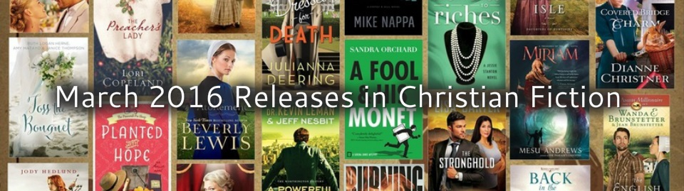 March 2016 Releases in Christian Fiction