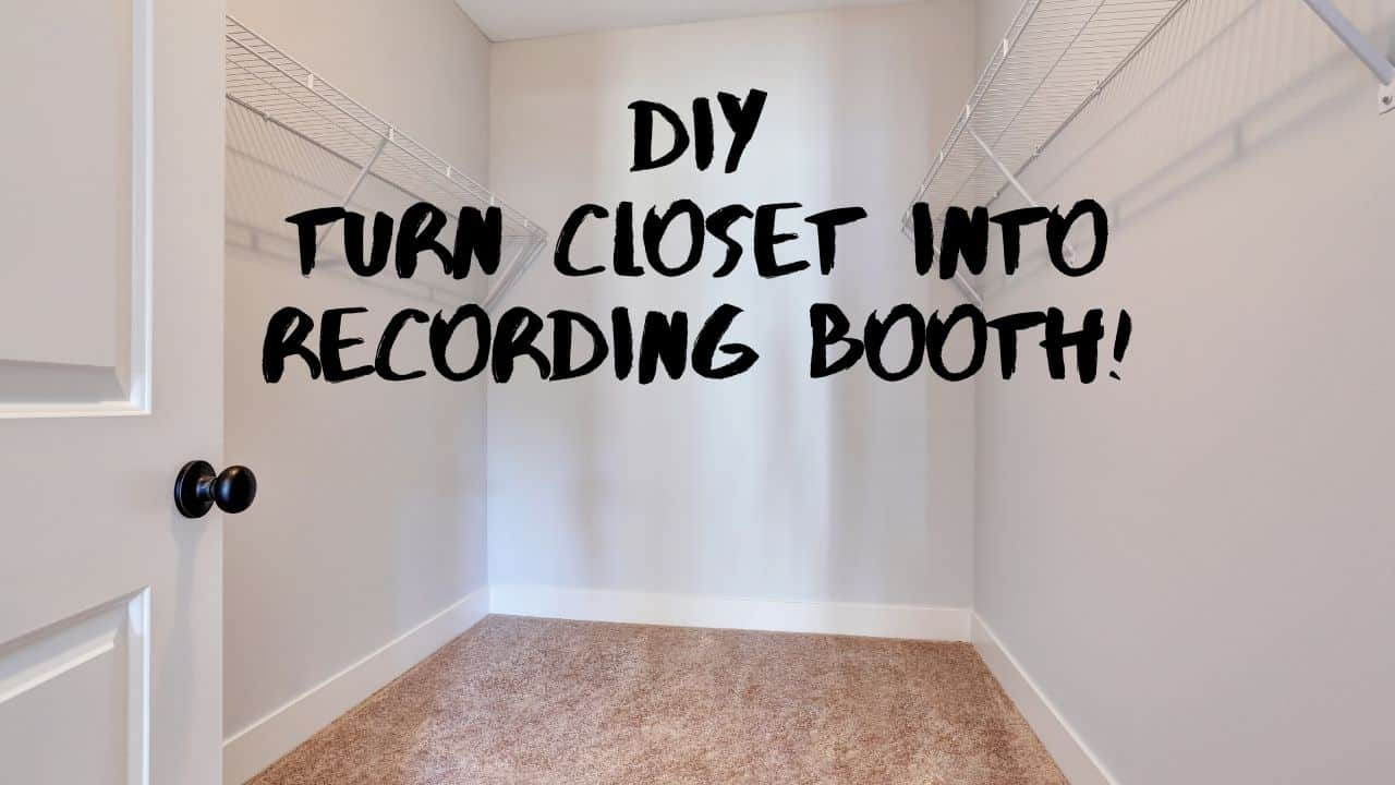 How To Turn A Closet Into A Recording Booth Diy Soundproof Guide
