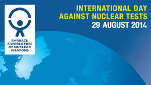Grim Reminder about CTBT on International Day against Nuclear Tests- 29th August