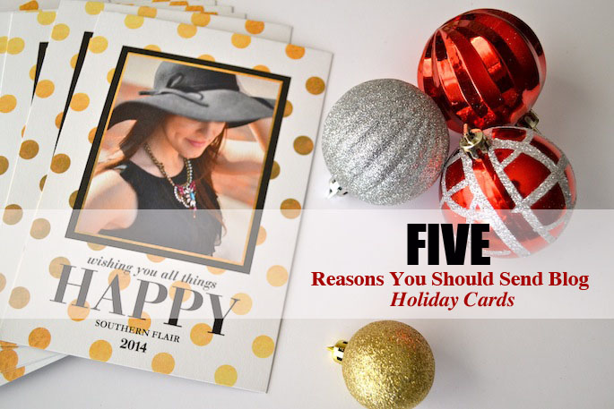 5 Reasons why you should send blog holiday cards | Southern Flair