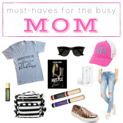 Must-Haves for the Busy Mom