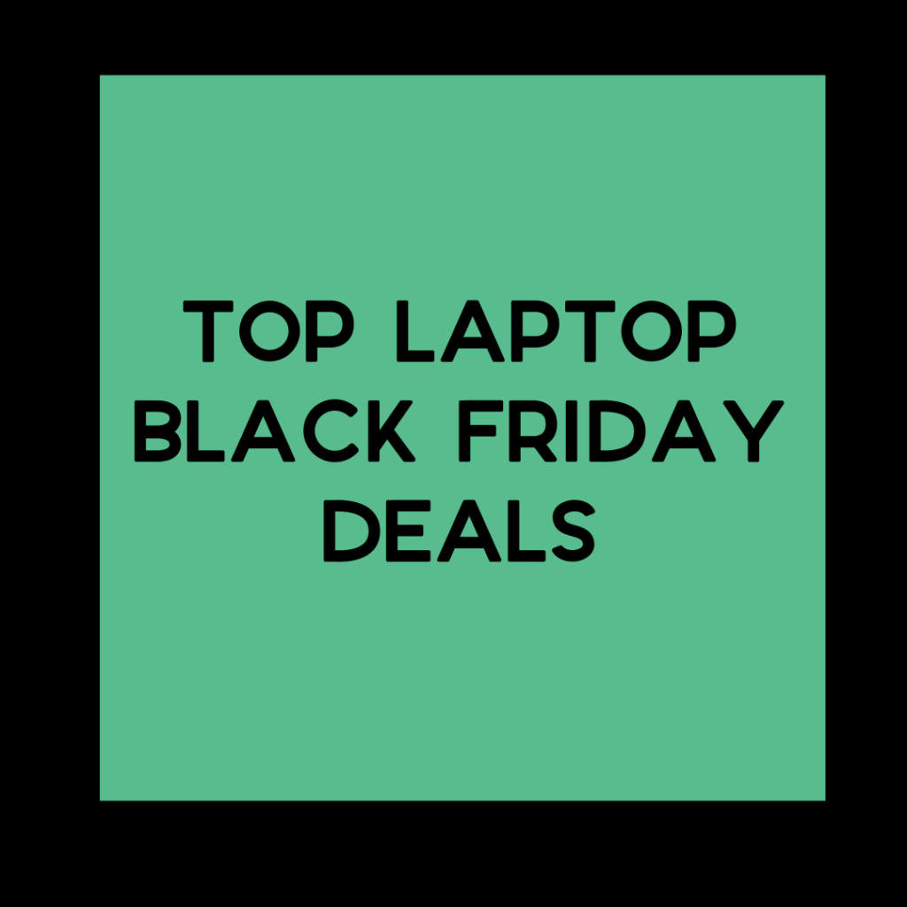 Black Friday Top Deals Top Black Friday Laptop Deals 2018 Southern Savers