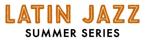 Latin Jazz Summer Series