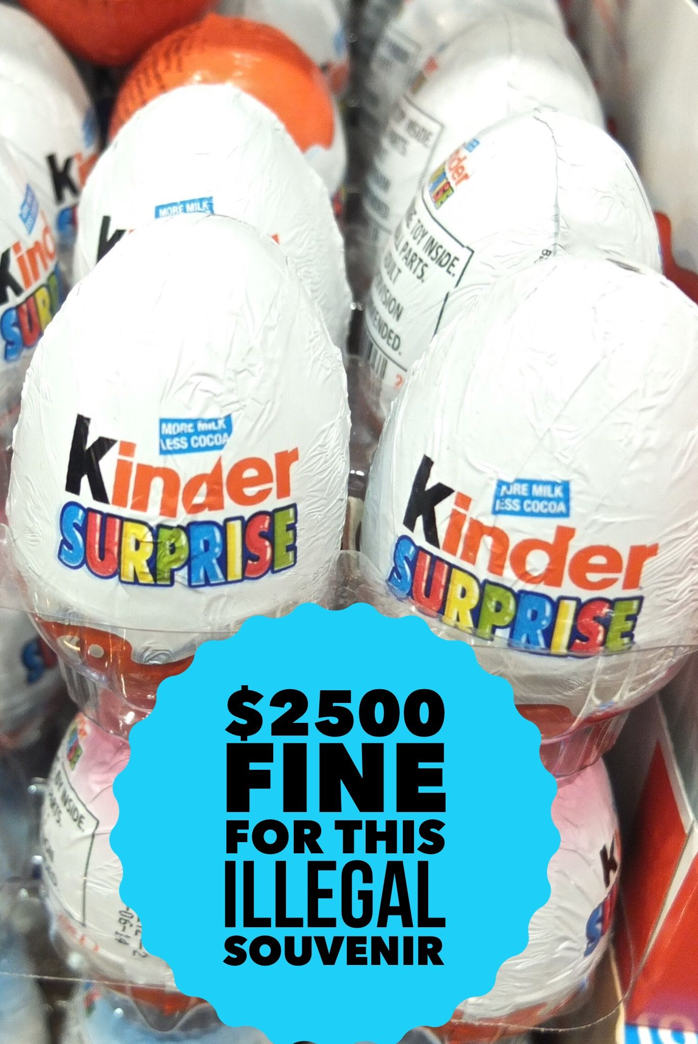 Kinder Egg Illegal Bring Home A Kinder Surprise Egg And You Could Be Fined