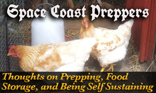 Thoughts on Prepping, Food Storage, and Being Self Sustaining- Space Coast Preppers.com