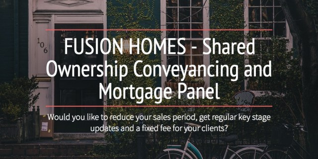FUSION HOMES - Shared Ownership Conveyancing and Mortgage Panel