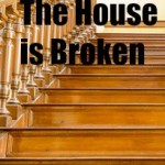 The House is Broken