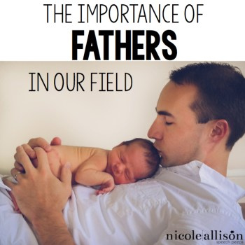 The Importance of Fathers in our Field
