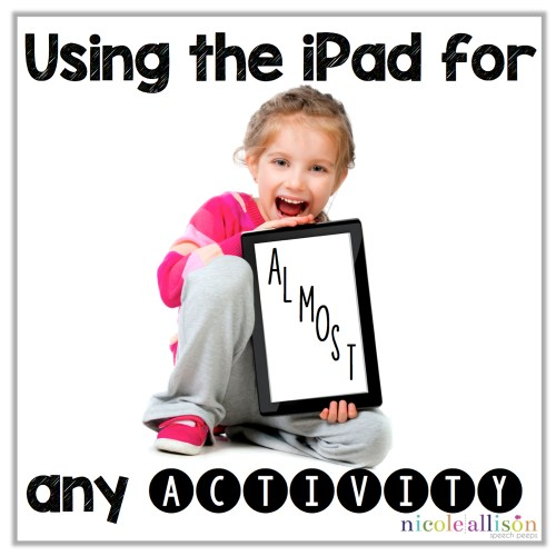Using the iPad For {almost} Any Activity