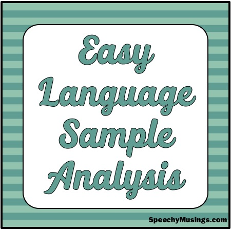 Easy Language Sample Analysis - Speechy Musings - sample analysis