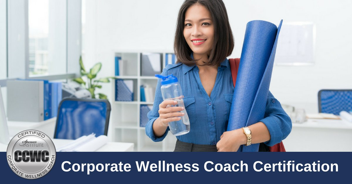 Corporate Wellness Coach Certification - Spencer Institute