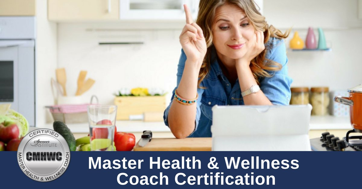 Master Health and Wellness Coach Certification - Spencer Institute