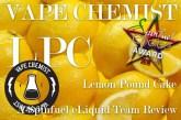 Vape Chemist Lemon Pound Cake LPC Review A Spinfuel Choice Award Winner