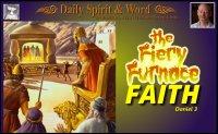428: Fiery Furnace Faith.  Daily Spirit and Word