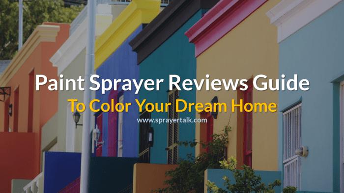 paint sprayer reviews guide