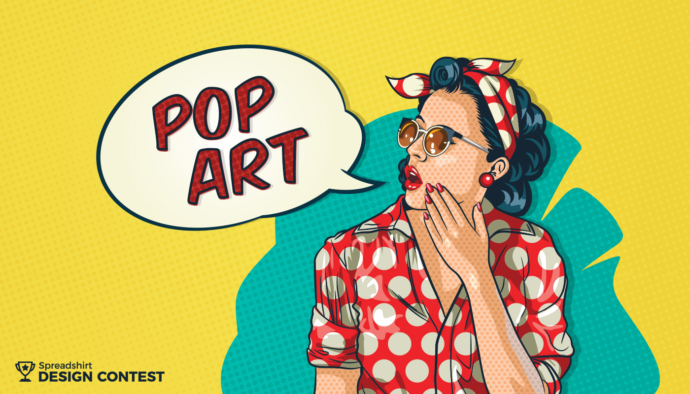 Design Art Pop Art Design Contest The Spreadshirt Uk Blog