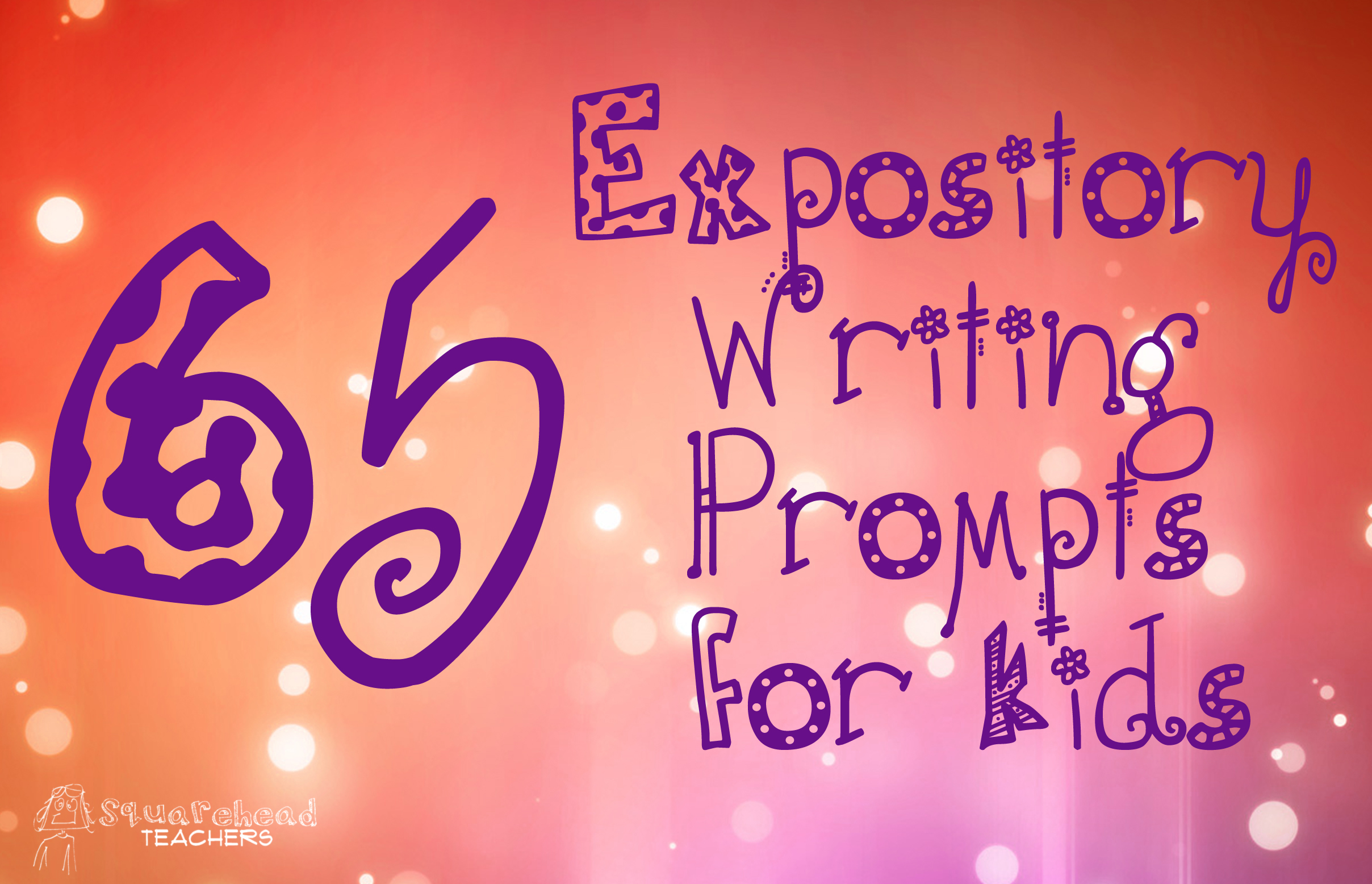 65 Expository Prompts For Kids Squarehead Teachers