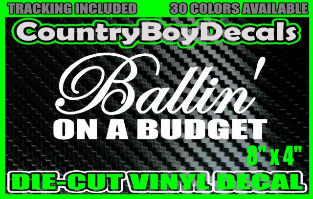 Ballin on a Budget Vinyl Decal Sticker Truck Car Diesel Money JDM