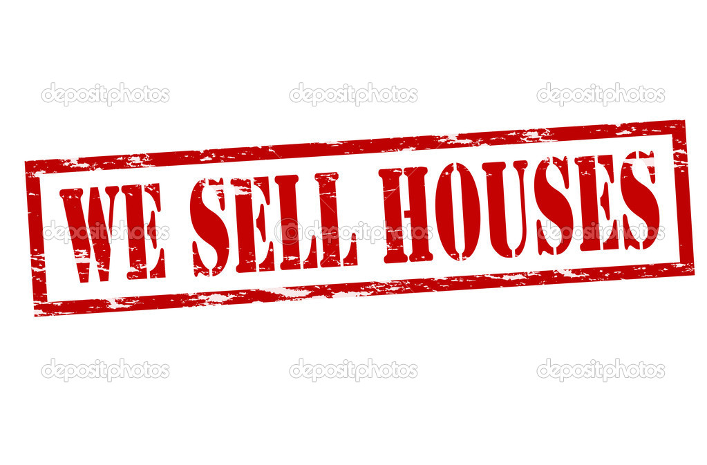 We sell houses â€