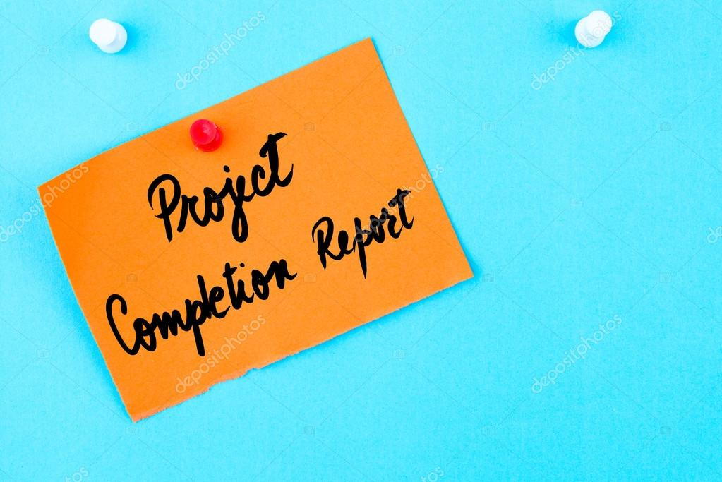 Project Completion Report written on orange paper note \u2014 Stock Photo