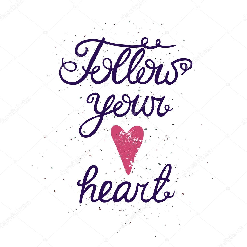 Follow Your Heart Hand Drawn Lettering Poster With Heart And Saying Follow Your
