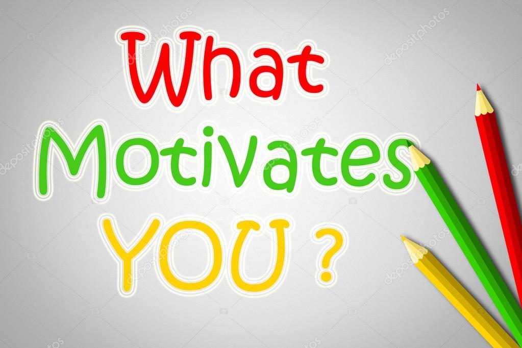 What Motivates You Concept \u2014 Stock Photo © IlianaMihaleva #56290847 - what motivates you