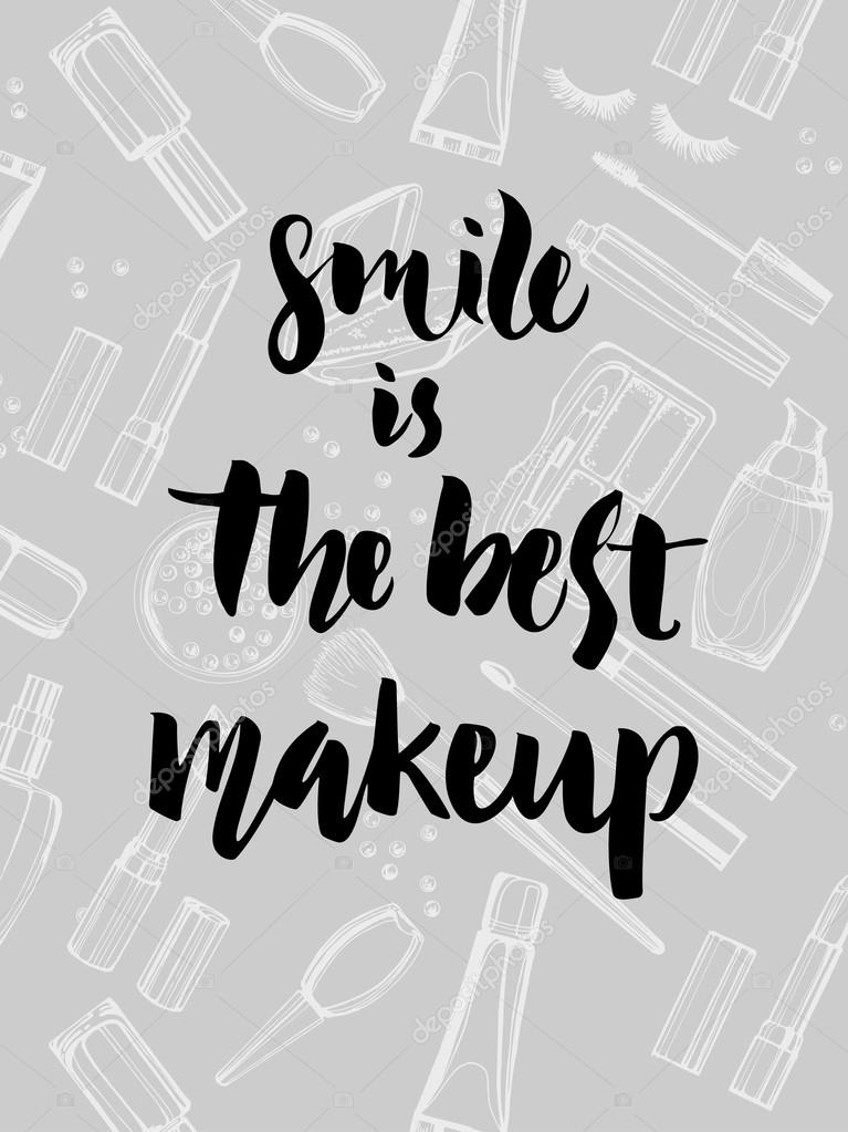 Smile is the best make up Inspirational quote handwritten with