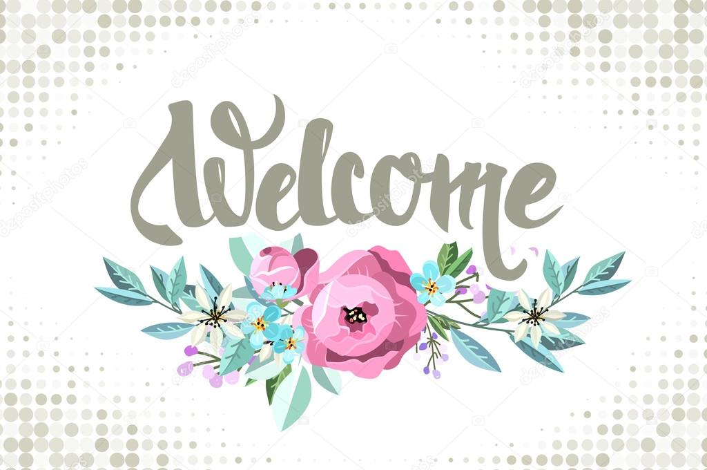 welcome card with flowers and lettering u2014 stock vector