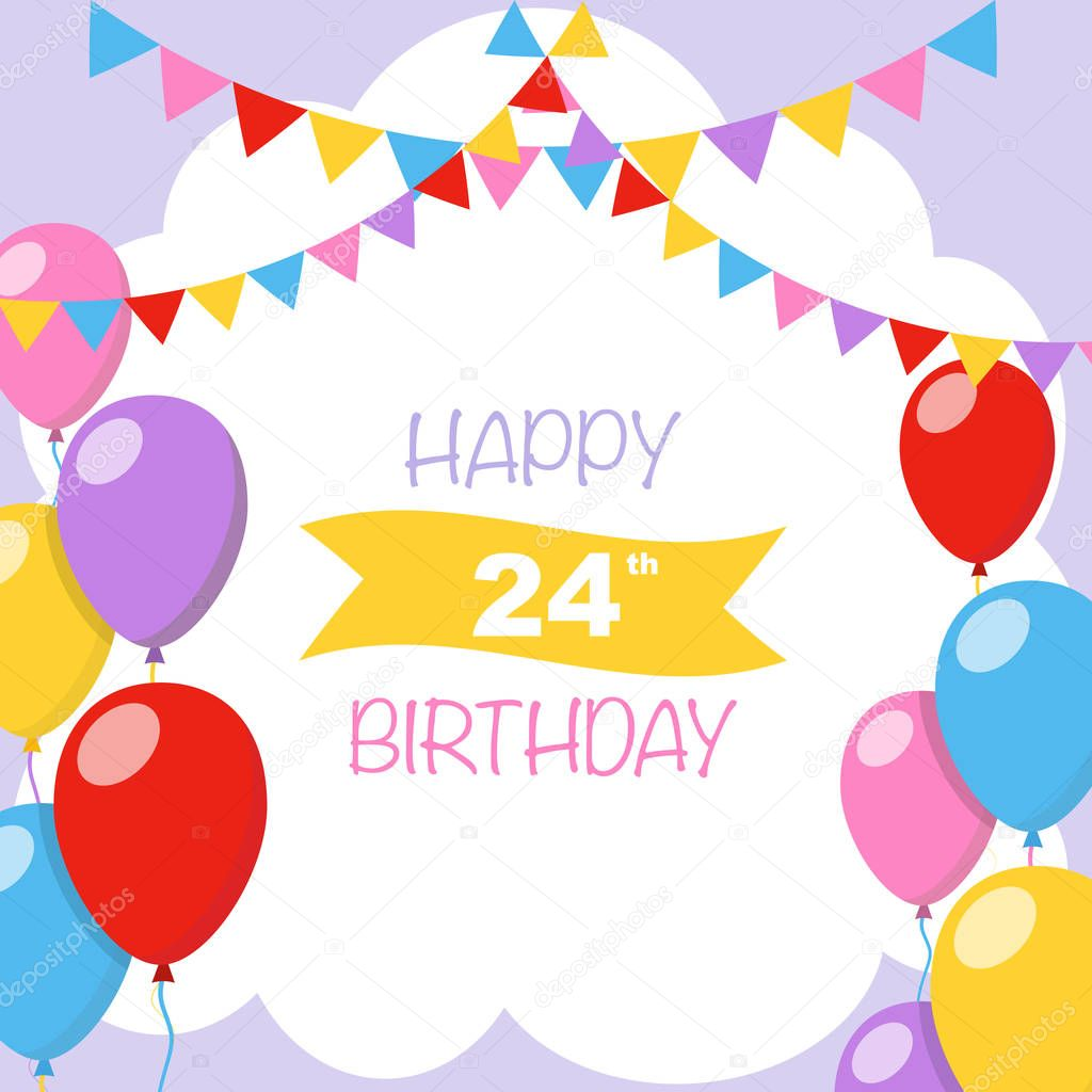 Happy 24th Birthday Vector Illustration Greeting Card With Balloons And Garlands Decorations Premium Vector In Adobe Illustrator Ai Ai Format Encapsulated Postscript Eps Eps Format