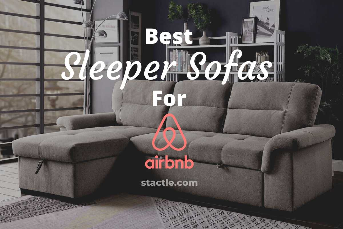 Top 5 Sleeper Sofas For Airbnb Most Comfortable Stactle
