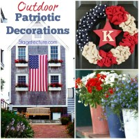 Our Favorite Outdoor Home Patriotic Decorations