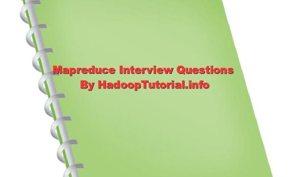 mapreduce interview questions and answers