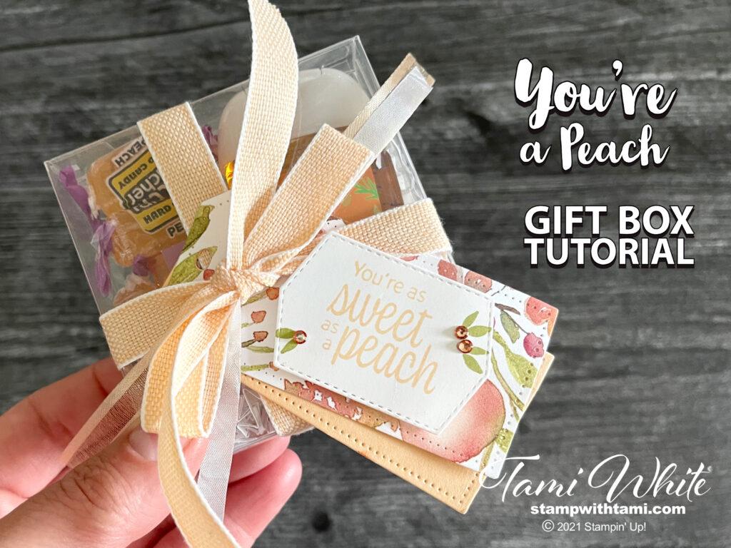 You're a Peach Gift Box Tutorial