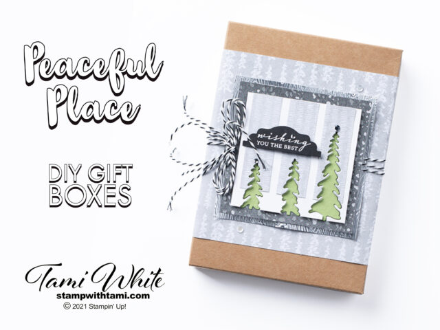 Peaceful Place Gift Box Tutorial