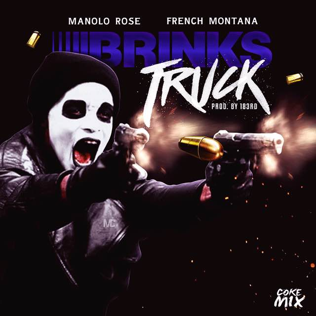 "New Music: Manolo Rose Feat. French Montana ""Brinks Truck (Remix)"""