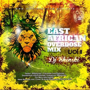 DJ Shinski – East African Overdose Mix Vol 2