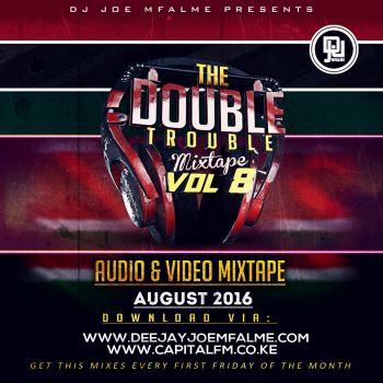 Download Double Trouble Mixxtape 2016 Volume 8 Mp3 Dj Joe Mfalme