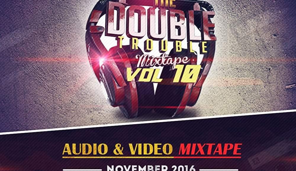 The Double Trouble Mixxtape 2016 Volume 10