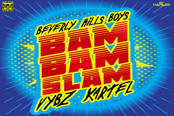 Listen To Vybz Kartel & Beverly Hills Boys – Bam Bam Slam – EDM Dancehall