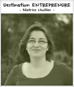 Destination entreprendre #24 : Béatrice Lhuillier