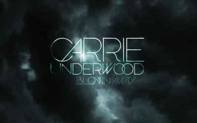 """More Info on the Single """"Blown Away"""" by Carrie Underwood 