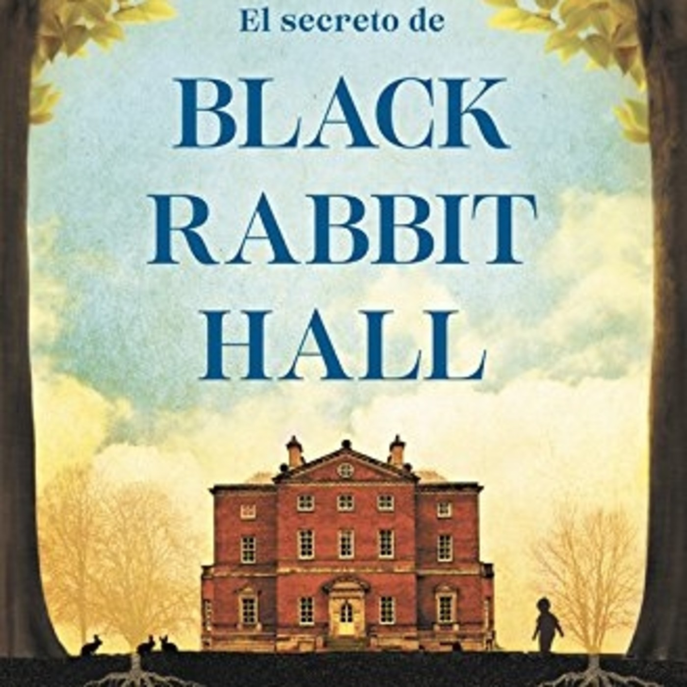 El Secreto Libro En Espanol 1x14 El Secreto De Black Rabbit Hall Eve Chase En La