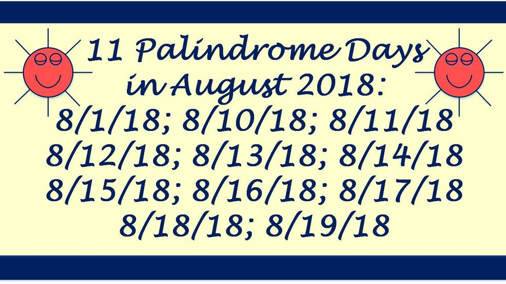 8-1-18 the first of 11 palindrome dates this month | KATU