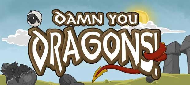 Darn you Dragons!