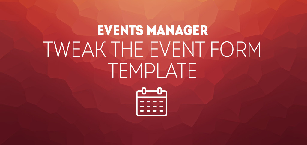 Events Manager for WordPress \u2013 Tweak the event form template - b*web