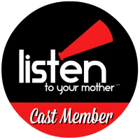 I'm a cast member for Bangor's Listen to your Mother Show!