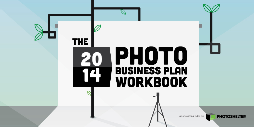 The 2014 Photo Business Plan Workbook PhotoShelter - Photography Business Plan