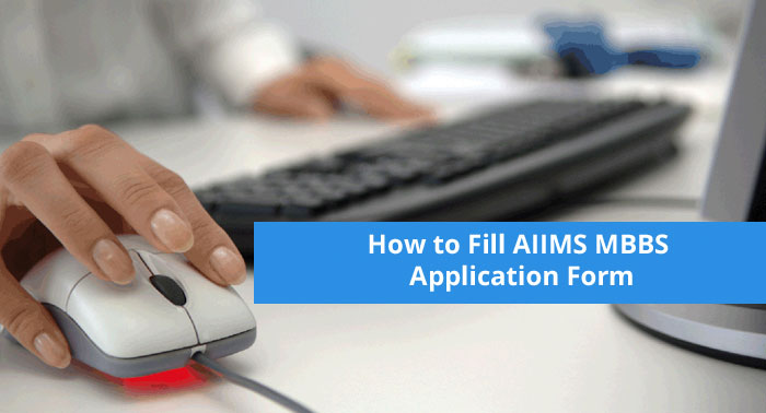How to fill AIIMS MBBS 2019 Application Form \u2013 Basic  Final