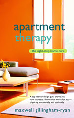 Apartment Therapy: The Eight Step Home Cure Book